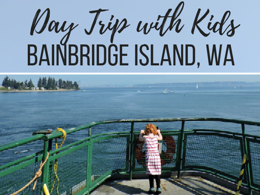 Mother-Daughter Day Trip to Bainbridge Island